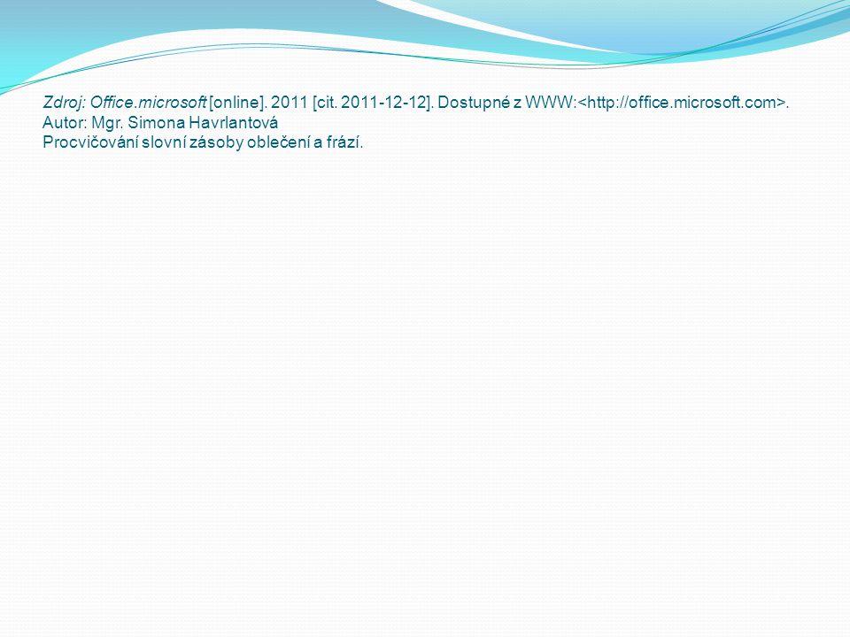 Zdroj: Office. microsoft [online]. 2011 [cit. 2011-12-12]